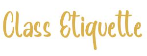 Class Etiquite